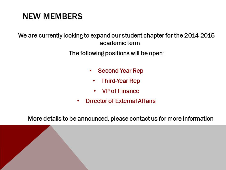 NEW MEMBERS We are currently looking to expand our student chapter for the 2014-2015 academic term.