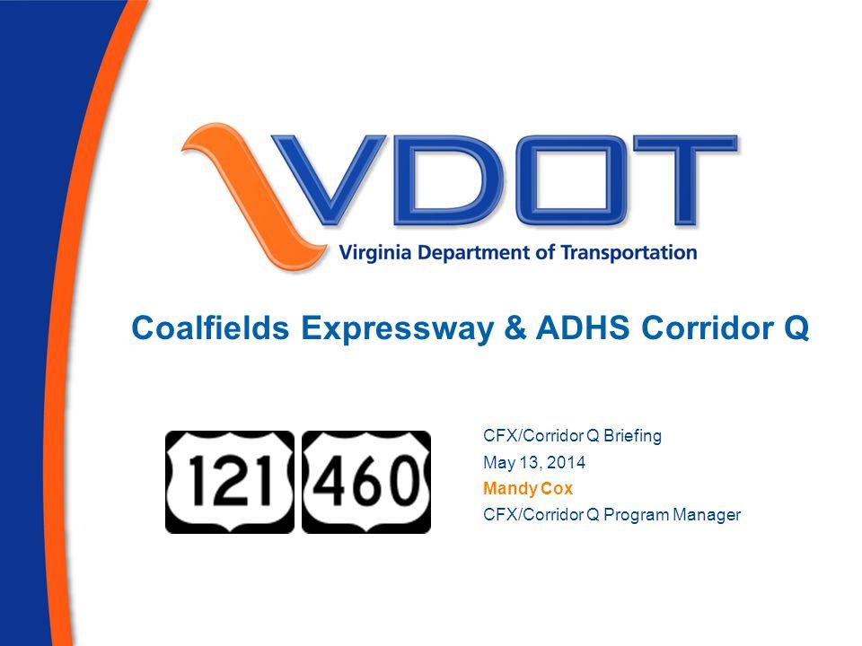Coalfields Expressway Corridor Q Overview of the CFX and Corridor Q Coal Synergy Procurement Environmental Status Funding Status Individual Construction Segment Status