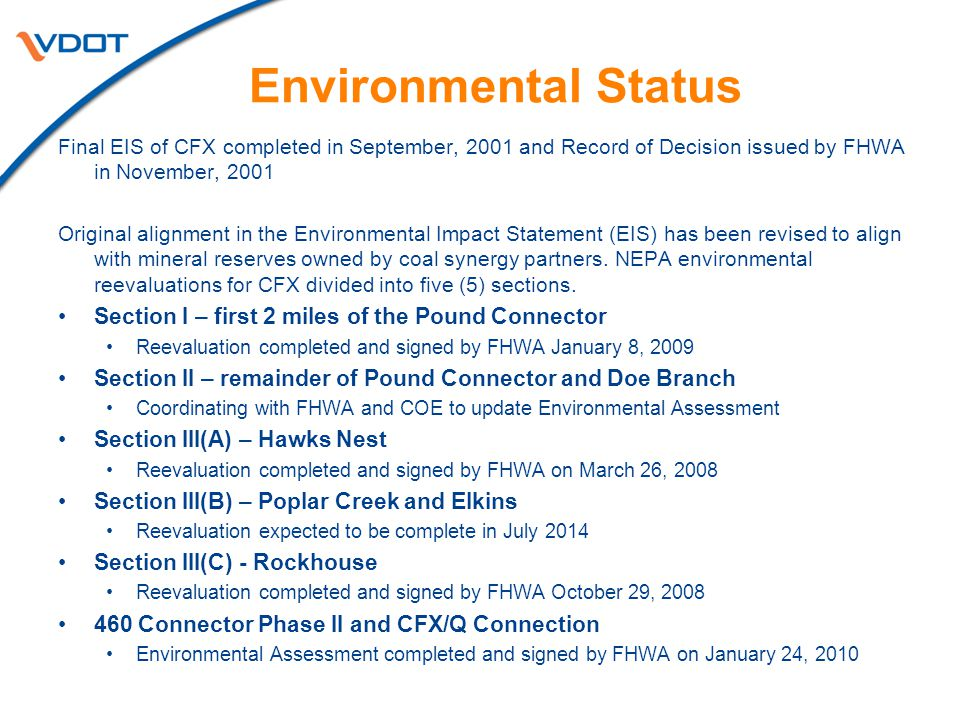 Environmental Status Final EIS of CFX completed in September, 2001 and Record of Decision issued by FHWA in November, 2001 Original alignment in the E
