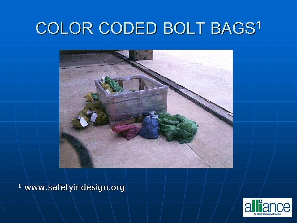 COLOR CODED BOLT BAGS 1 1 www.safetyindesign.org