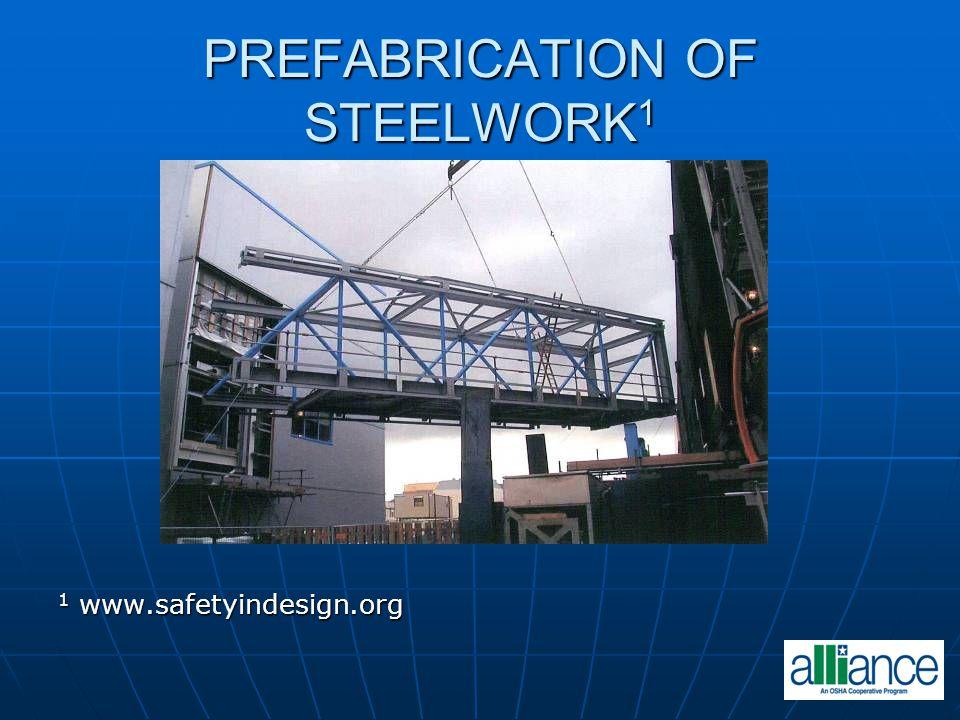 PREFABRICATION OF STEELWORK 1 1 www.safetyindesign.org