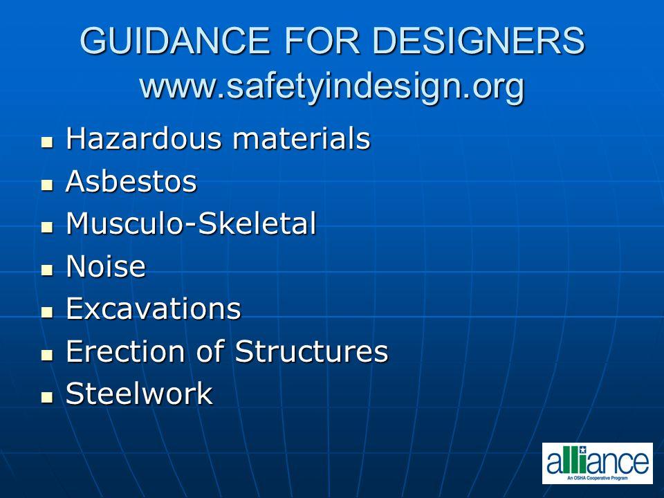 GUIDANCE FOR DESIGNERS www.safetyindesign.org Hazardous materials Hazardous materials Asbestos Asbestos Musculo-Skeletal Musculo-Skeletal Noise Noise