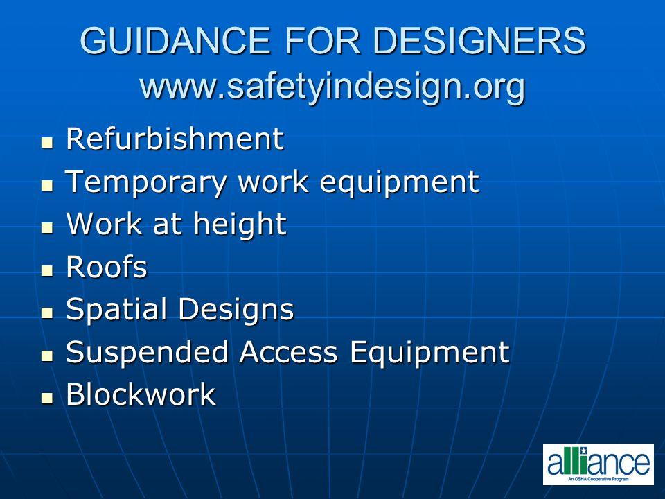 GUIDANCE FOR DESIGNERS www.safetyindesign.org Refurbishment Refurbishment Temporary work equipment Temporary work equipment Work at height Work at hei