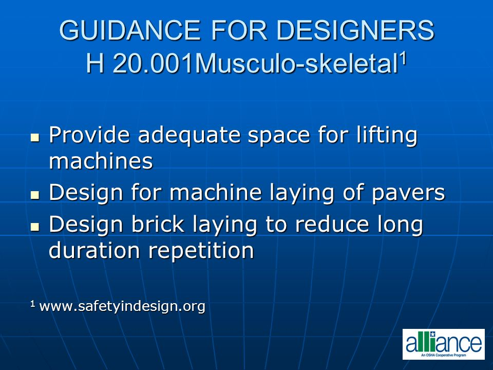 GUIDANCE FOR DESIGNERS H 20.001Musculo-skeletal 1 Provide adequate space for lifting machines Provide adequate space for lifting machines Design for m