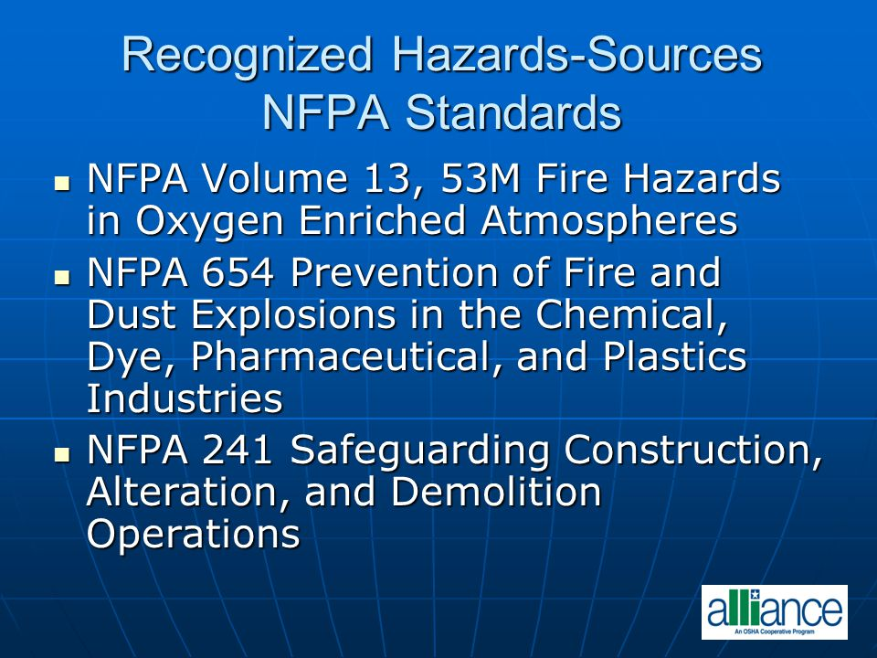 Recognized Hazards-Sources NFPA Standards NFPA Volume 13, 53M Fire Hazards in Oxygen Enriched Atmospheres NFPA Volume 13, 53M Fire Hazards in Oxygen E