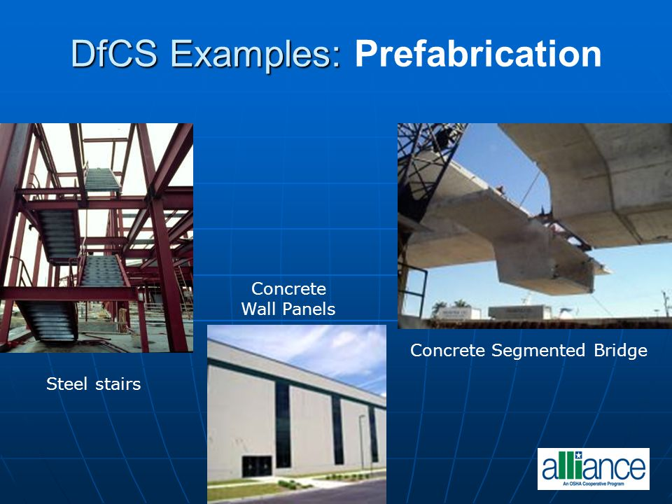 DfCS Examples: DfCS Examples: Prefabrication Steel stairs Concrete Wall Panels Concrete Segmented Bridge