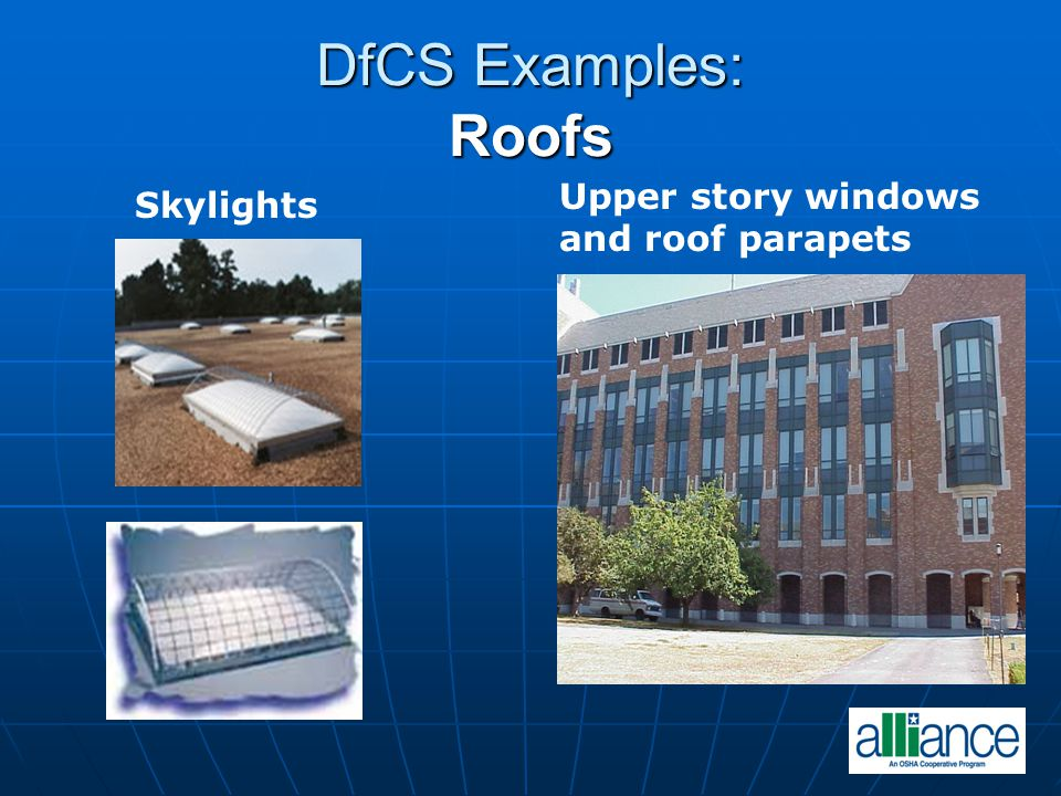 DfCS Examples: Roofs Skylights Upper story windows and roof parapets