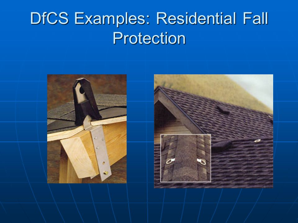 DfCS Examples: Residential Fall Protection