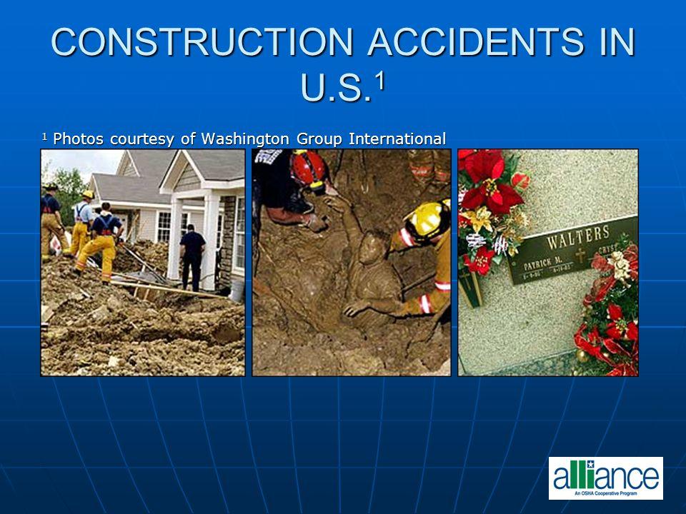 CONSTRUCTION ACCIDENTS IN U.S. 1 1 Photos courtesy of Washington Group International