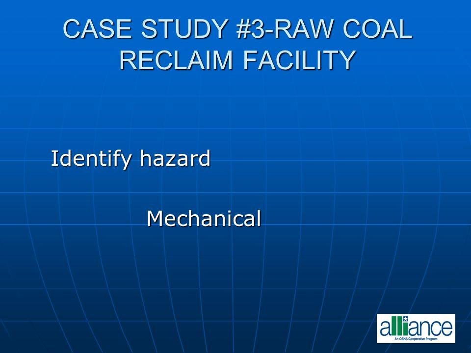 Identify hazard Identify hazard Mechanical Mechanical