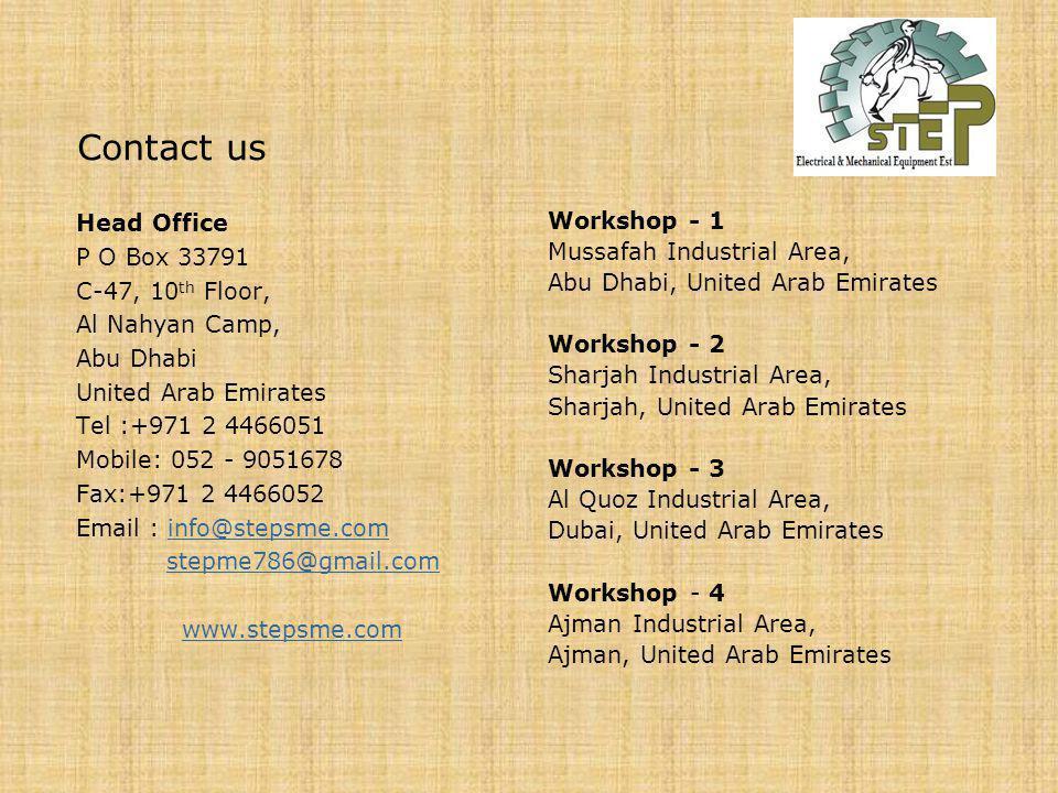 Contact us Head Office P O Box 33791 C-47, 10 th Floor, Al Nahyan Camp, Abu Dhabi United Arab Emirates Tel :+971 2 4466051 Mobile: 052 - 9051678 Fax:+
