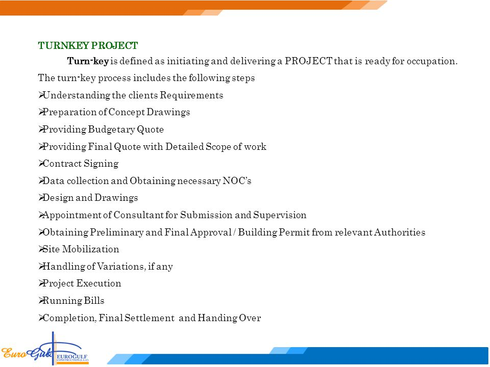 TURNKEY PROJECT Turn-key is defined as initiating and delivering a PROJECT that is ready for occupation. The turn-key process includes the following s