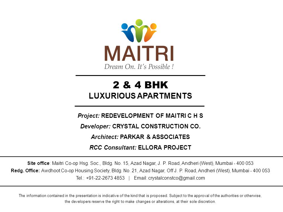 2 & 4 BHK LUXURIOUS APARTMENTS Project: REDEVELOPMENT OF MAITRI C H S Developer: CRYSTAL CONSTRUCTION CO.