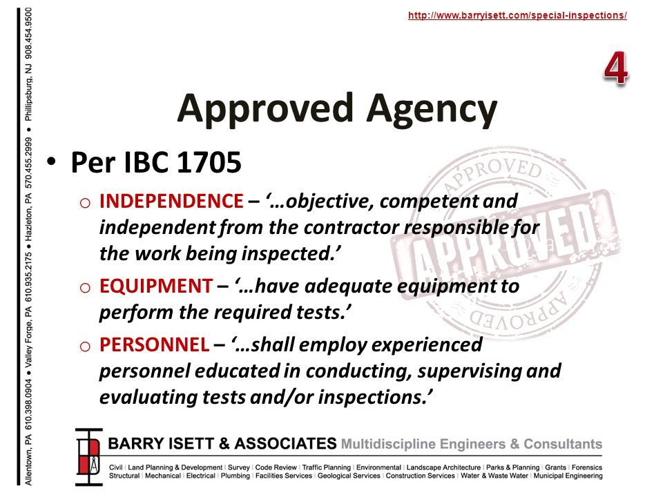 http://www.barryisett.com/special-inspections/ Per IBC 1705 o INDEPENDENCE – …objective, competent and independent from the contractor responsible for