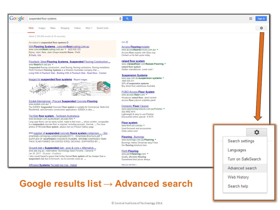 Google results list Advanced search © Central Institute of Technology 2014