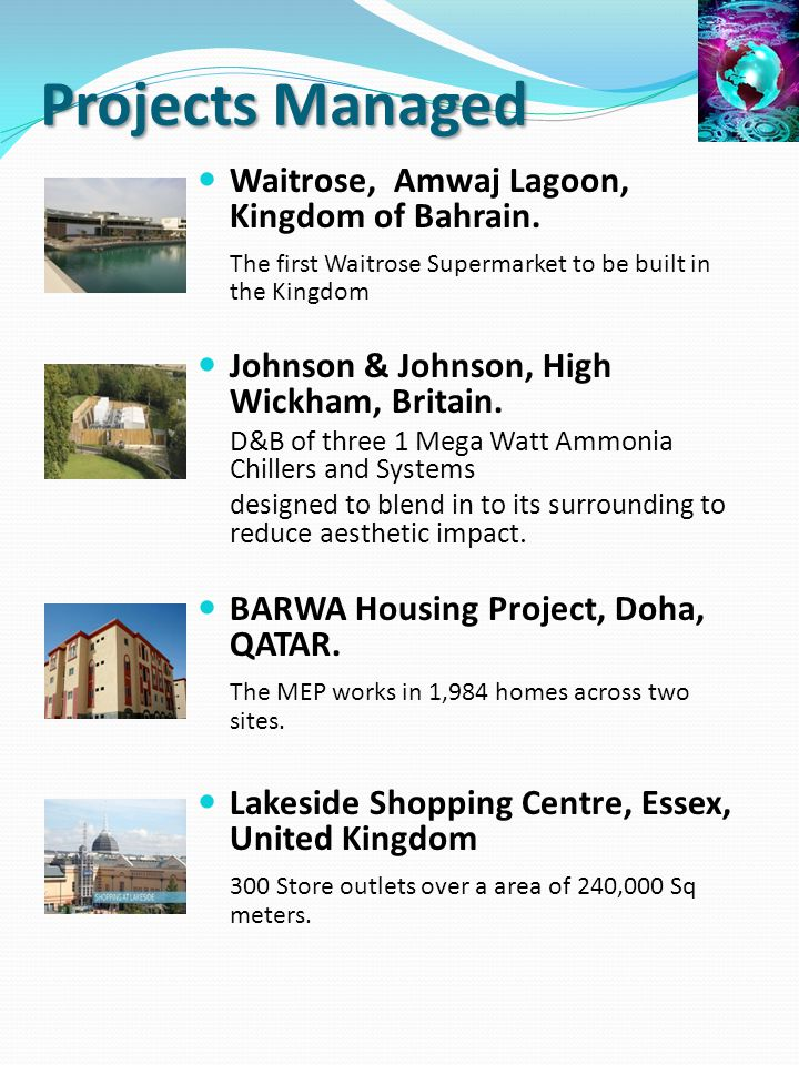 Projects Managed Waitrose, Amwaj Lagoon, Kingdom of Bahrain. The first Waitrose Supermarket to be built in the Kingdom Johnson & Johnson, High Wickham