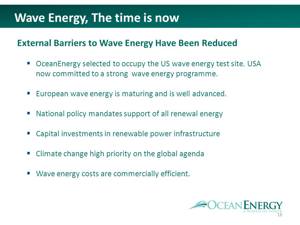 External Barriers to Wave Energy Have Been Reduced OceanEnergy selected to occupy the US wave energy test site.