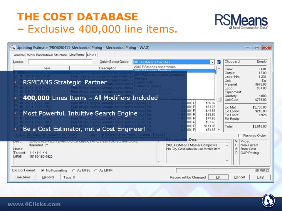 ESTIMATE LINE ITEMS – RSMeans, IDIQ, Custom Display the complete description of line items, including crew, output, material, labor, and equipment cos