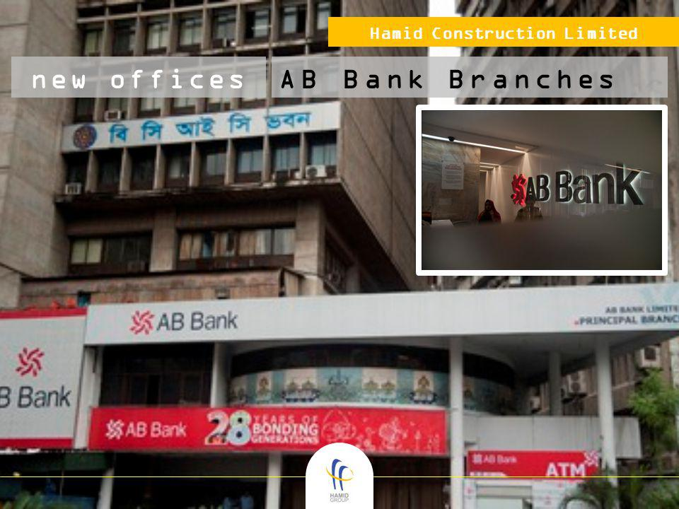 Hamid Construction Limited new officesAB Bank Branches