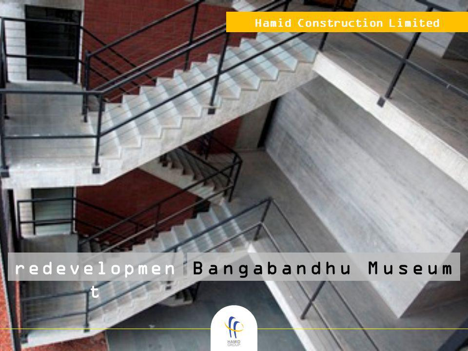 Hamid Construction Limited redevelopmen t Bangabandhu Museum