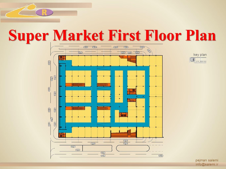 Super Market First Floor Plan pejman salemi info@salemi.ir key plan