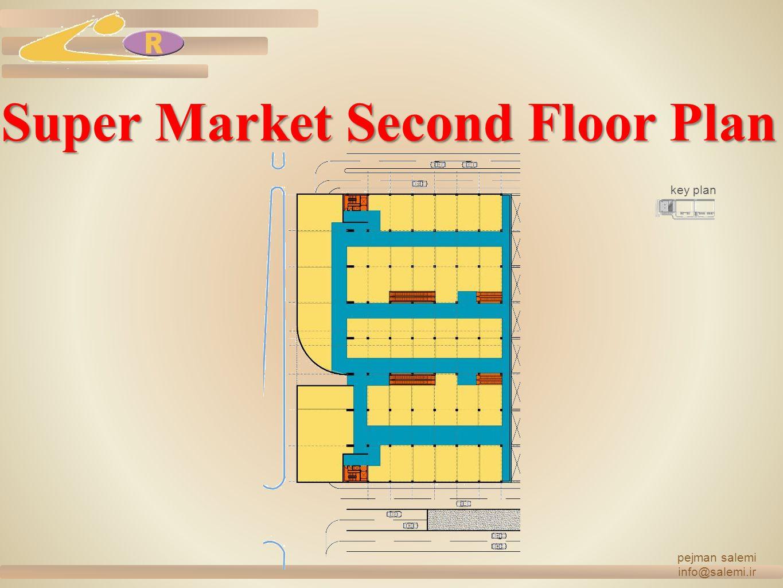 Super Market Second Floor Plan pejman salemi info@salemi.ir key plan