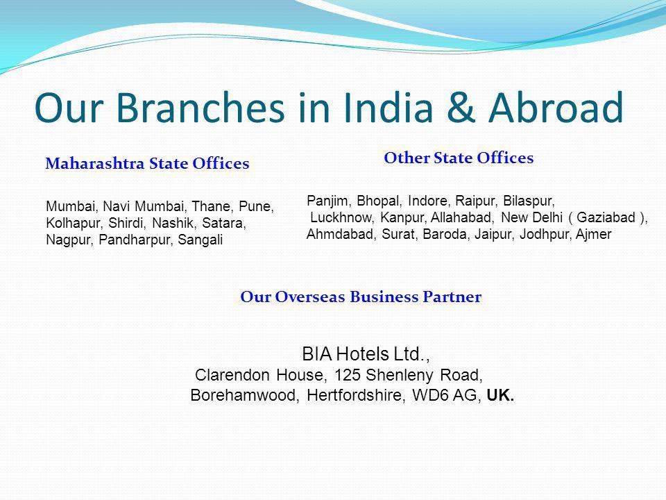 Our Branches in India & Abroad Maharashtra State Offices Mumbai, Navi Mumbai, Thane, Pune, Kolhapur, Shirdi, Nashik, Satara, Nagpur, Pandharpur, Sanga