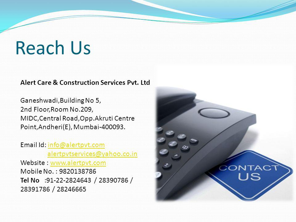 Reach Us Alert Care & Construction Services Pvt. Ltd Ganeshwadi,Building No 5, 2nd Floor,Room No.209, MIDC,Central Road,Opp.Akruti Centre Point,Andher