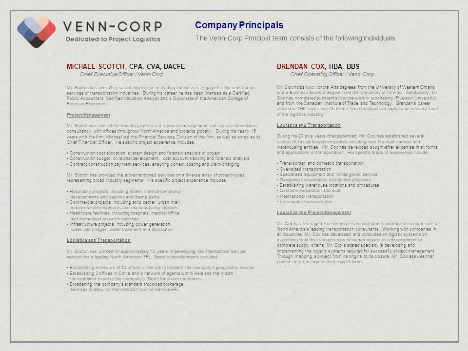 The Venn-Corp Principal team consists of the following individuals: Company Principals MICHAEL SCOTCH, CPA, CVA, DACFE Chief Executive Officer / Venn-