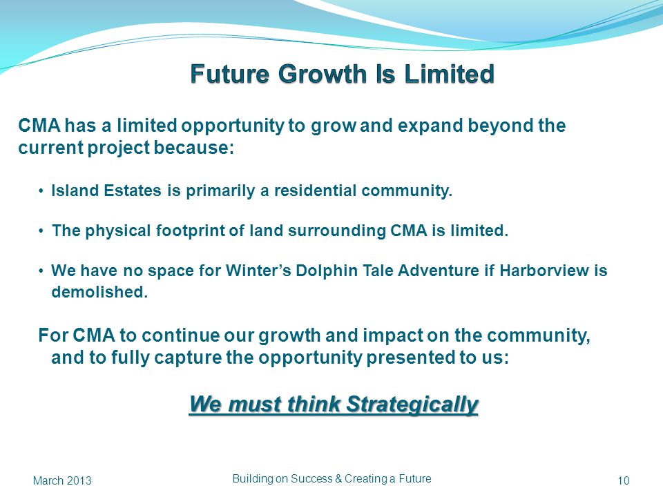 CMA has a limited opportunity to grow and expand beyond the current project because: Island Estates is primarily a residential community.