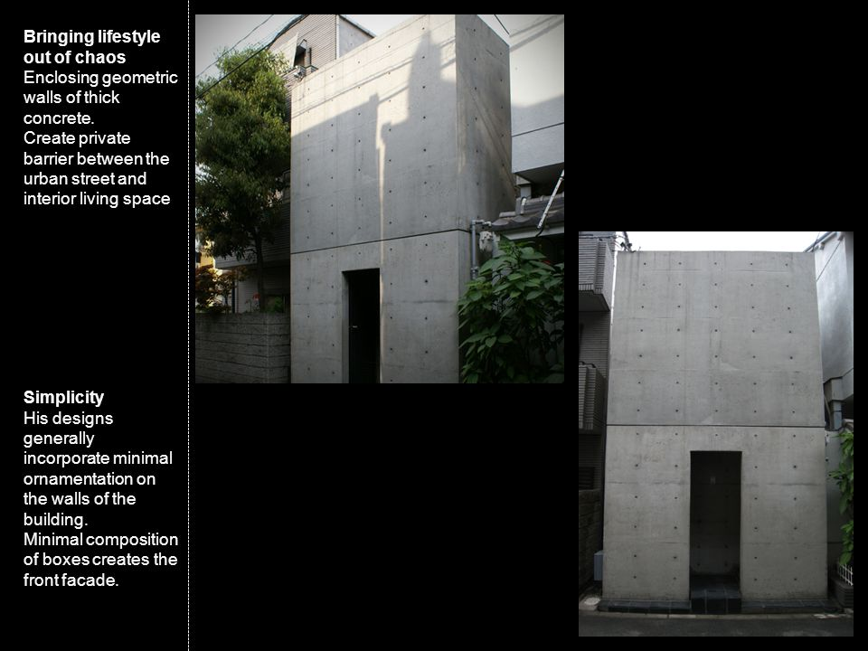 Bringing lifestyle out of chaos Enclosing geometric walls of thick concrete. Create private barrier between the urban street and interior living space