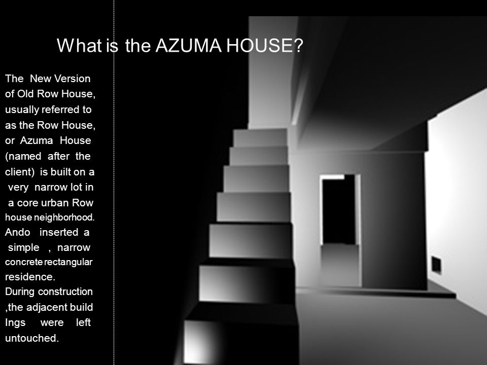 What is the AZUMA HOUSE? The New Version of Old Row House, usually referred to as the Row House, or Azuma House (named after the client) is built on a