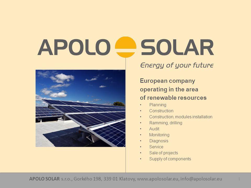 APOLO SOLAR s.r.o., Gorkého 198, 339 01 Klatovy, www.apolosolar.eu, info@apolosolar.eu 1 European company operating in the area of renewable resources