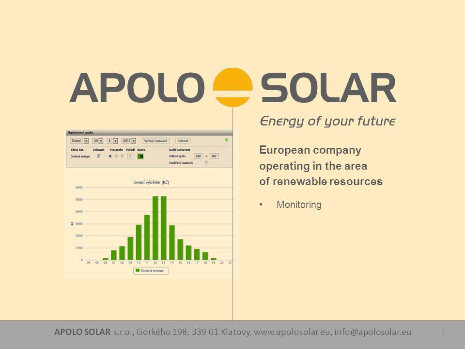 APOLO SOLAR s.r.o., Gorkého 198, 339 01 Klatovy, www.apolosolar.eu, info@apolosolar.eu 5 European company operating in the area of renewable resources Monitoring