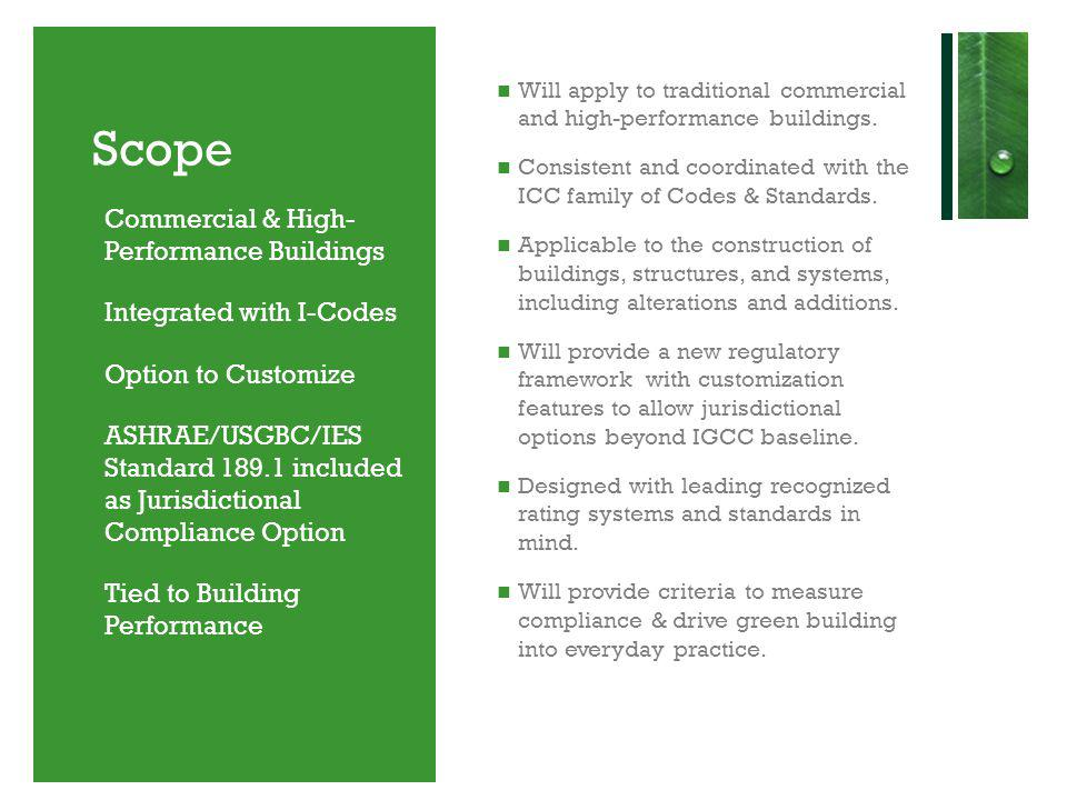 Scope Will apply to traditional commercial and high-performance buildings.