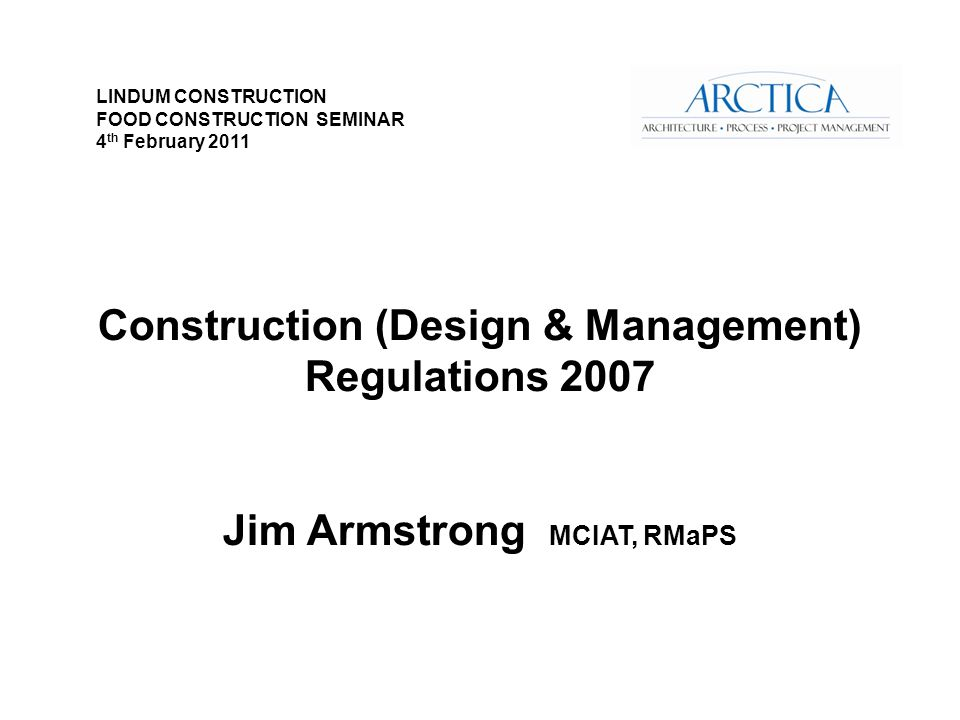 CDM 2007 The CDM 2007 Regulations are about focusing attention on effective planning and management of construction projects, from design concept onwards.
