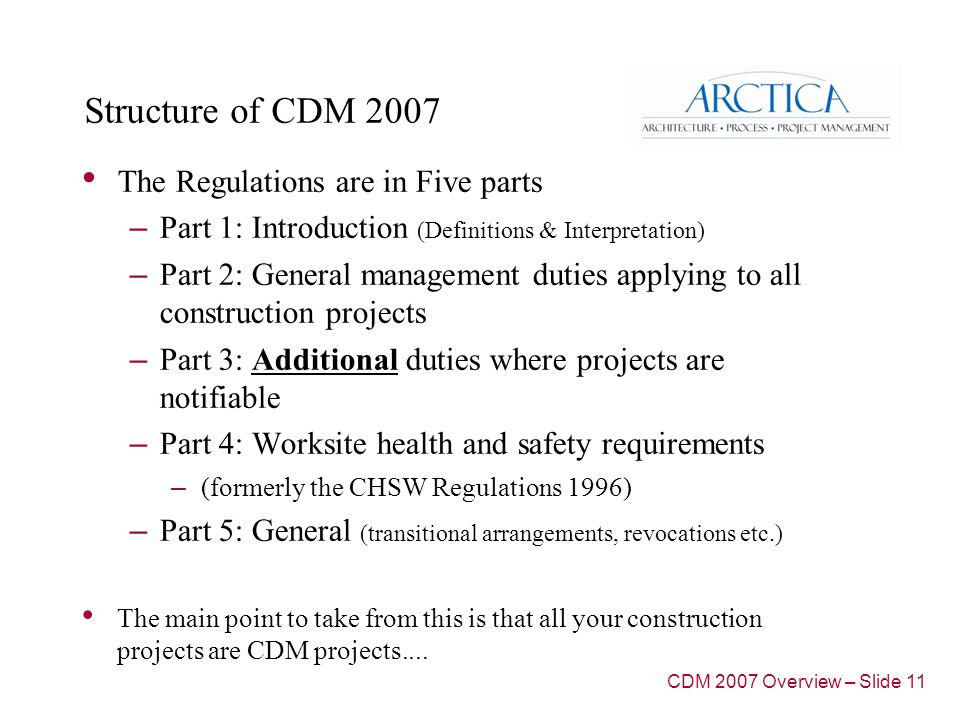 Duties of the CDM co-ordinator (2) Ensure that HSE is notified of the project If required by the Client, advise about selecting competent designers and contractors Advise the Client on the suitability of the initial construction phase plan- This enables the Client to consider their duty of allowing a start on site, Prepare a Health and Safety File ( which is information for the client to enable future cleaning, maintenance and alterations can be carried out safely) Note, if a CDM-C (or indeed a PC) is not appointed the Client assumes those duties and responsibilities….