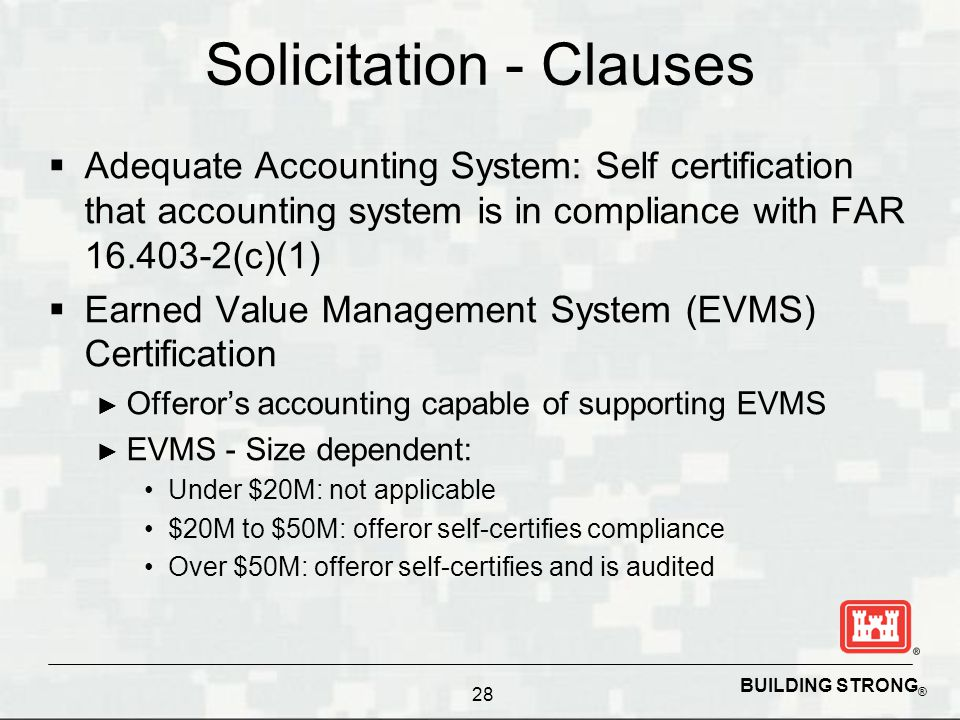 BUILDING STRONG ® Solicitation - Clauses Adequate Accounting System: Self certification that accounting system is in compliance with FAR 16.403-2(c)(1