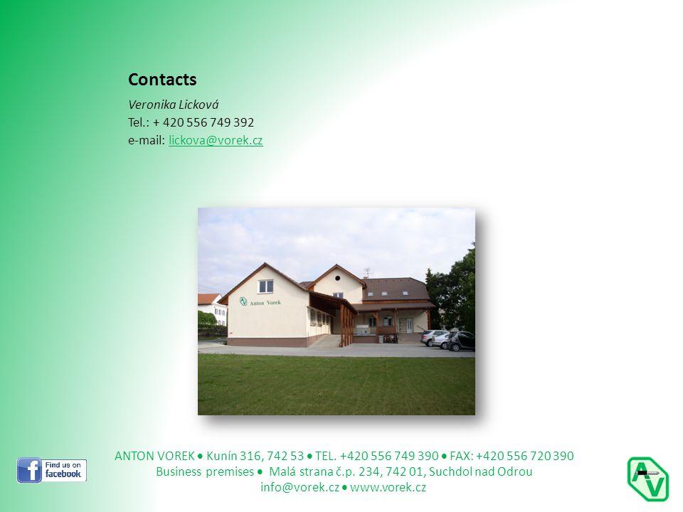 Contacts Veronika Licková Tel.: + 420 556 749 392 e-mail: lickova@vorek.cz ANTON VOREK Kunín 316, 742 53 TEL.