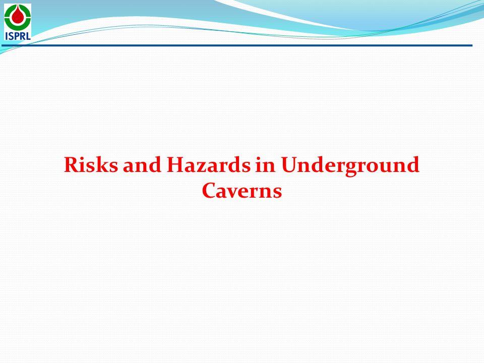 Risks and Hazards in Underground Caverns