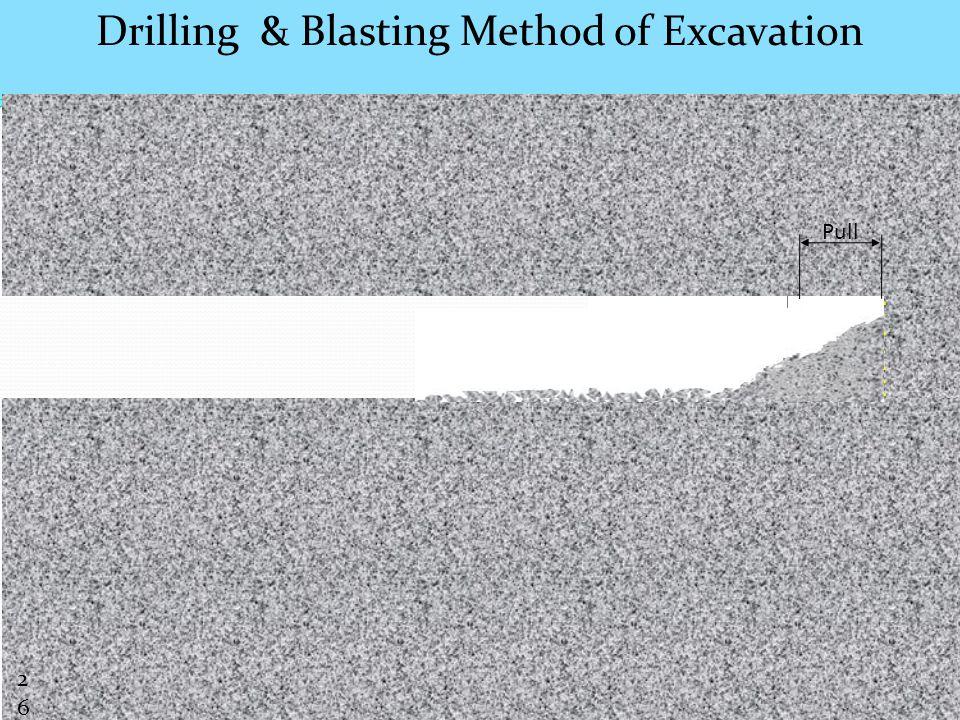 Pull Drilling & Blasting Method of Excavation26