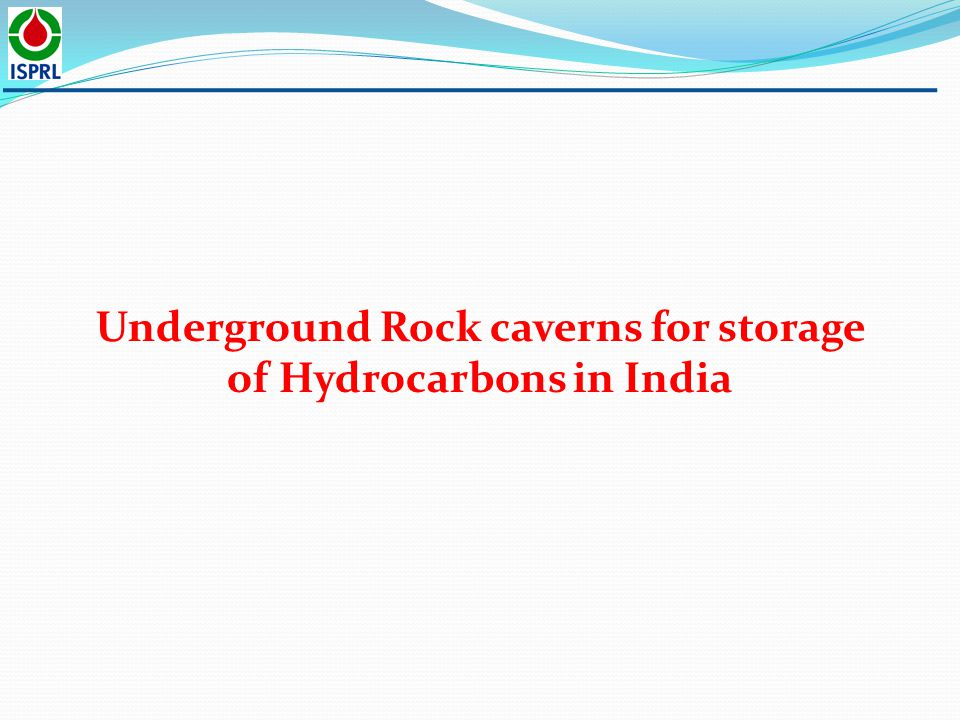 Underground Rock caverns for storage of Hydrocarbons in India