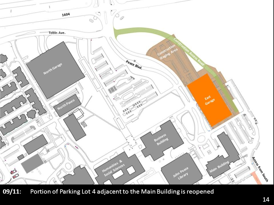 09/11: Portion of Parking Lot 4 adjacent to the Main Building is reopened 14 John Peace Library North Garage Business Building Main Building Humanities & Social Sciences North Paseo East Garage Tobin Ave.