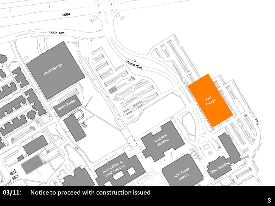 03/11: Notice to proceed with construction issued John Peace Library North Garage Business Building Main Building Humanities & Social Sciences North Paseo East Garage Tobin Ave.