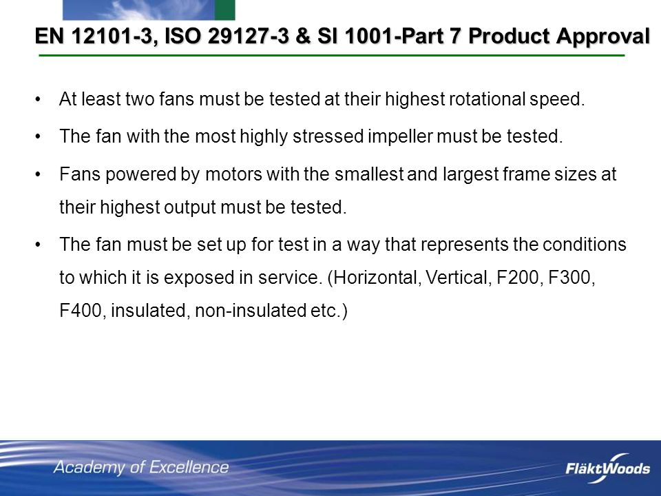At least two fans must be tested at their highest rotational speed.