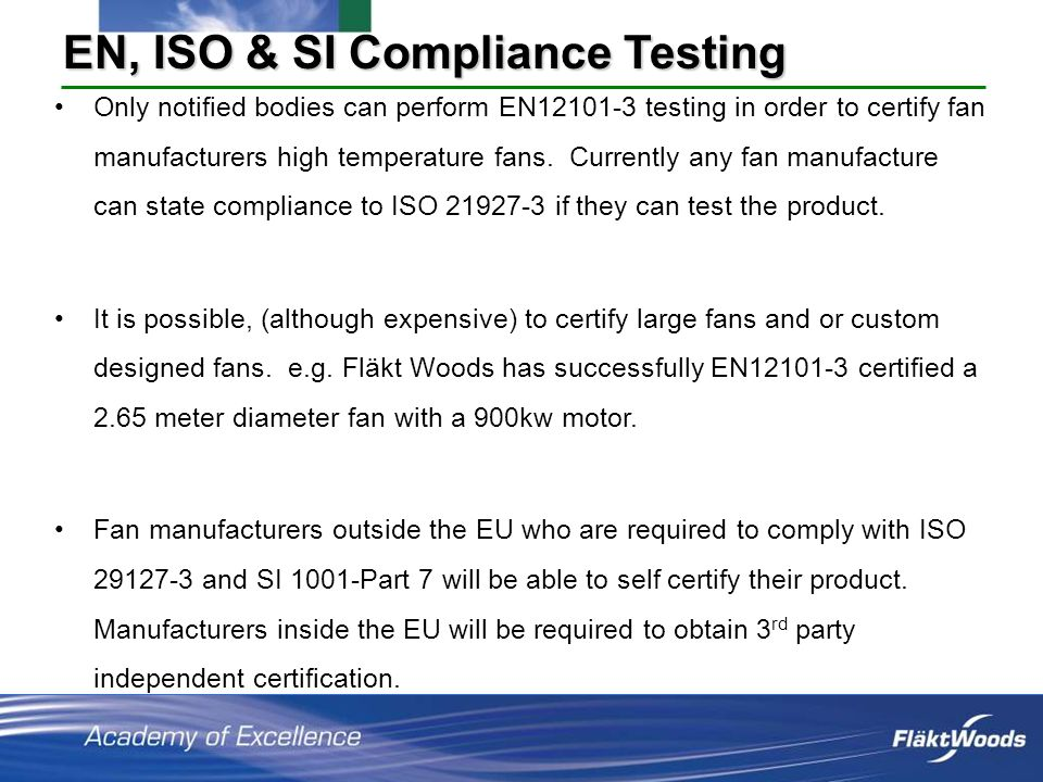 Only notified bodies can perform EN12101-3 testing in order to certify fan manufacturers high temperature fans.
