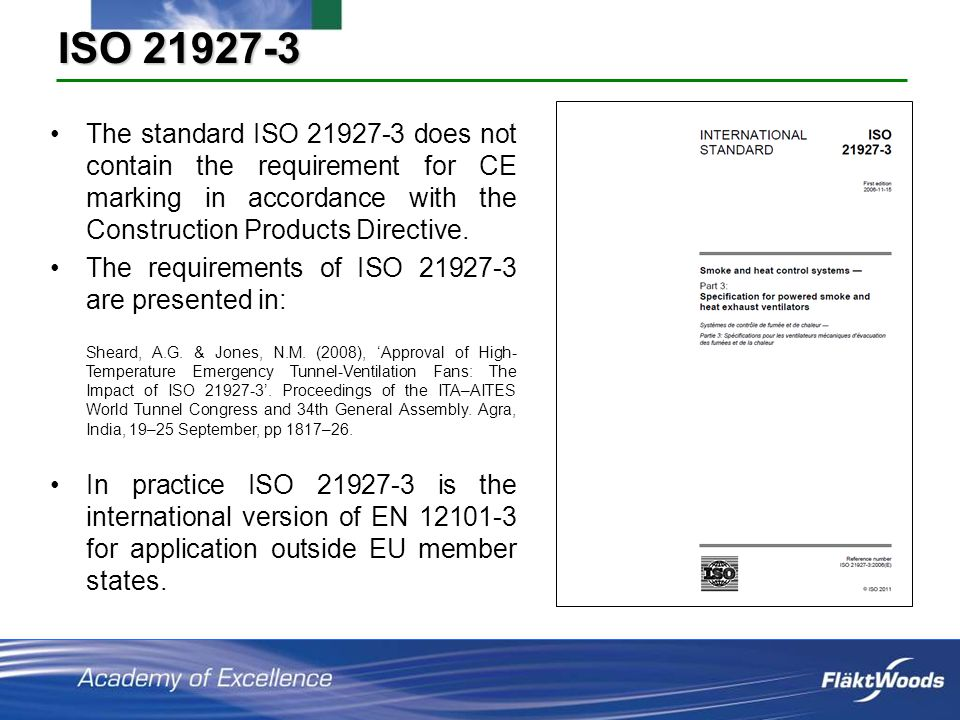 ISO 21927-3 The standard ISO 21927-3 does not contain the requirement for CE marking in accordance with the Construction Products Directive.