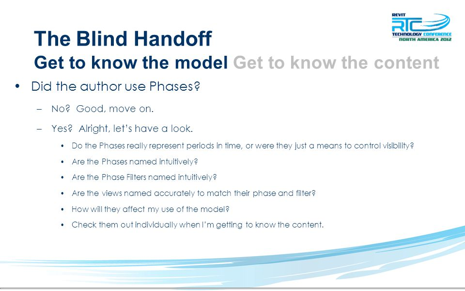 The Blind Handoff Get to know the model Get to know the content Did the author use Phases? –No? Good, move on. –Yes? Alright, lets have a look. Do the