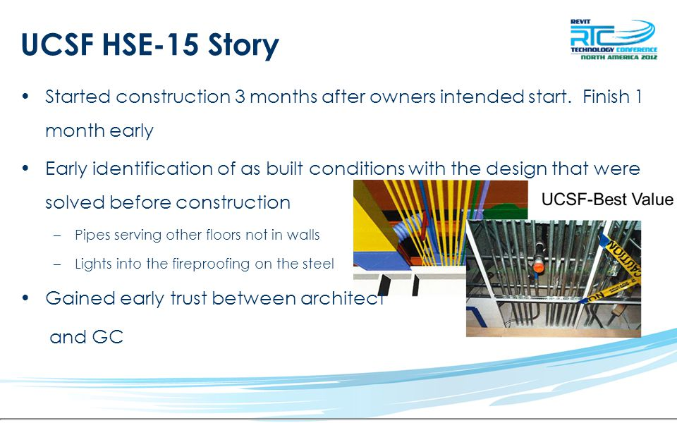 Started construction 3 months after owners intended start. Finish 1 month early Early identification of as built conditions with the design that were