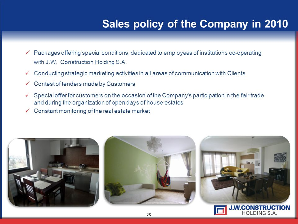 Sales policy of the Company in 2010 Packages offering special conditions, dedicated to employees of institutions co-operating with J.W.